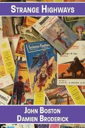 Strange Highways: Reading Science Fantasy, 1950-1967, by John Boston and Damien Broderick (Paperback)