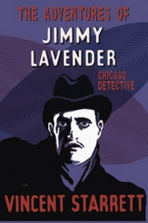 The Adventures of Jimmy Lavender: Chicago Detective, by Vincent Starrett (Paperback)