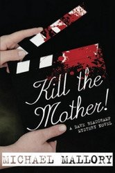 Kill the Mother! A Dave Beauchamp Mystery Novel, by Michael Mallory (Paperback)
