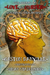 The Anatomy of Love and Murder: Psychoanalytical Fantasies, by Gaston Danville (Paperback)