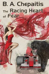 The Racing Heart of Fear, by B. A. Chepaitis (Paperback)