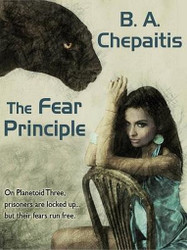 The Fear Principle, by B.A.Chepaitis (ePub/Kindle)