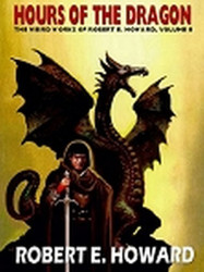 Hours of the Dragon, by Robert E. Howard, vol. 8 (ePub/Kindle)