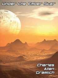 Under the Ember Star, by Charles Allen Gramlich (ePub/Kindle)