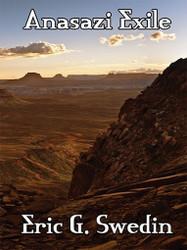 Anasazi Exile: A Science Fiction Novel, by Eric G. Swedin (ePub/Kindle)