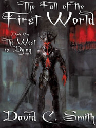 The West Is Dying: The Fall of the First World, Book One, by David C. Smith (ePub/Kindle)