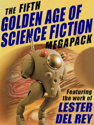 The Fifth Golden Age of Science Fiction MEGAPACK™: Lester del Rey (ePub/Kindle)