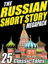 The Russian Short Story MEGAPACK™ (ePub/Kindle)
