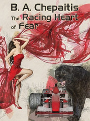 The Racing Heart of Fear, by B.A.Chepaitis (ePub/Kindle)
