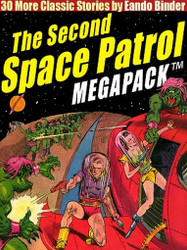 The Second Space Patrol MEGAPACK™, by Eando Binder (ePub/Kindle)