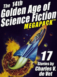 The 14th Golden Age of Science Fiction MEGAPACK™: 17 Stories by Charles V. de Vet (ePub/Kindle)