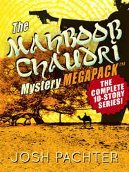 The Mahboob Chaudri Mystery MEGAPACK™: The Complete Mystery Series