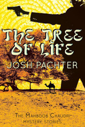 The Tree of Life: The Mahboob Chaudri Mystery Stories, by Josh Pachter (Paperback)