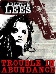 Trouble in Abundance, by Arlette Lees (epub/Kindle/.pdf)