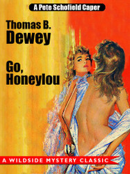 Go, Honeylou: A Pete Schofield Caper, by Thomas B. Dewey (epub/Kindle/pdf)