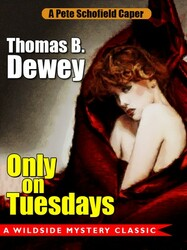 Only on Tuesdays: A Pete Schofield Caper, by Thomas B. Dewey (epub/Kindle/pdf)