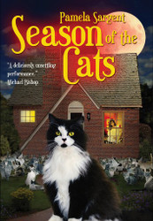Season of the Cats, by Pamela Sargent (Hardcover)