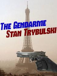 The Gendarme, by Stan Trybulski (epub/Kindle/pdf)