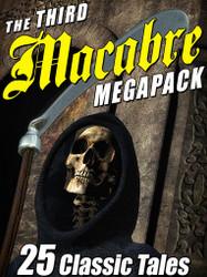 The Third Macabre Megapack: 25 Classic Tales of Horror (epub/Kindle/pdf)