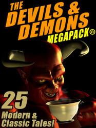 The Devils & Demons MEGAPACK® (epub/Kindle/pdf)