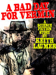 A Bad Day for Vermin, by Keith Laumer (epub/Kindle/pdf)