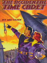 The Accidental Time Cadet, by Mel Gilden (epub/Kindle/pdf)