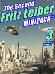 The Second Fritz Leiber MINIPACK™, by Fritz Leiber (epub/Kindle/pdf)