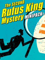 The Second Rufus King MINIPACK™, by Rufus King (epub/Kindle/pdf)