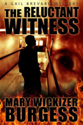 The Reluctant Witness: A Gail Brevard Mystery, by Mary Burgess (paperback)