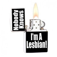 """Nobody Knows I'm a Lesbian"" Gay Pride Lighter LGBT Accesories - Popular in Gay Pride Products"