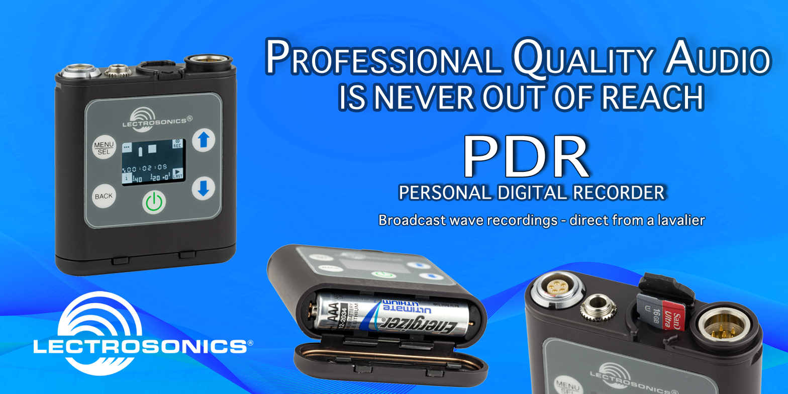 Introducing the Lectrosonics PDR Portable Digital Audio Recorder
