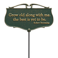 Whitehall  Grow old along with me...  - Garden Poem Sign - Aluminum