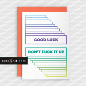 Greeting Cards Good Luck Cards Good luck don't fuck it up