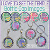 I Love to See the TEMPLE Bottle Cap Images, LDS Primary Song