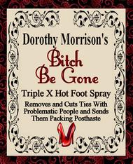 Dorothy Morrison's Bitch Be Gone Spray