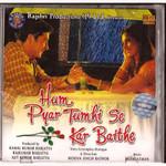 Hum Pyar Tumhi De Kar Baithe / CD 2002