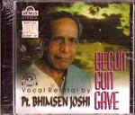 Begun Gun Gave Vocal Pt. Bhimsen Joshi