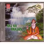 Aaj Ka Bhajan  Vol 3 Kabir Bhajan