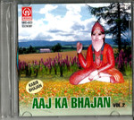 Aaj Ka Bhajan  Vol 2 Kabir Bhajan