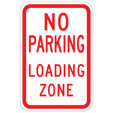 SKU# X-SIGN-R7-6 NO PARKING LOADING ZONE SIGN