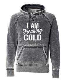 I Am Freaking Cold Vintage Hoodie!! fHDUw17QWT