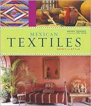 Book:  Mexican Textiles, Spirit and Style