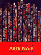 Book:  Introduccion al Arte Naif Guatemalteco