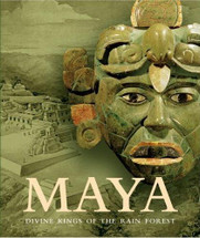 Book:  MAYA:  Divine Kings of the Rain Forest