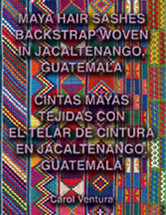 BOOK:  Maya Hair Sashes Backstrap Woven in Jacaltenango, Guatemala