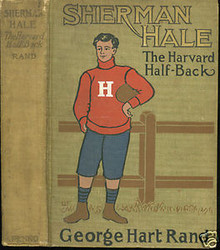 Sherman Hale The Harvard Half-Back