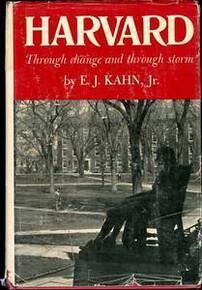 Harvard: through Change and through Storm by E.J. Kahn