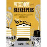 Wisdom for Beekeepers by Jim Tew