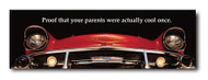Bel Air Metal Sign - Proof that your parents...