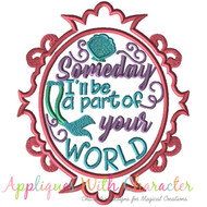 Exclusive Ariel Someday I'll Be Part Of Your World Mirror Applique Design